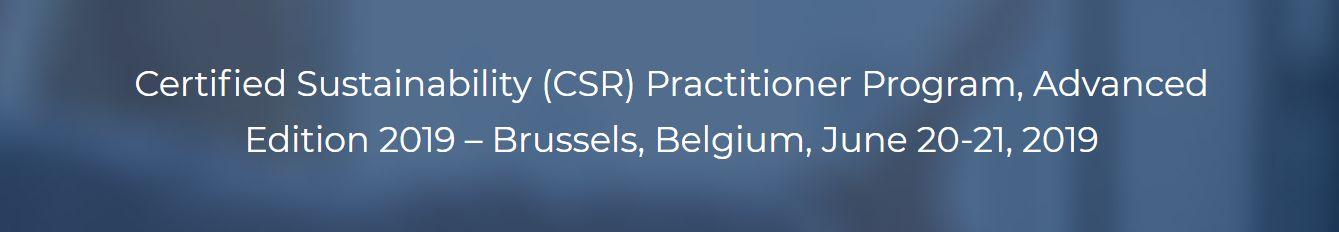 Certified Sustainability (CSR) Practitioner Program, Advanced Edition 2019 – Brussels, Belgium, June 20-21, 2019